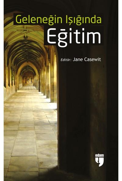 Geleneğin Işığında Eğitim - Jane Casewit