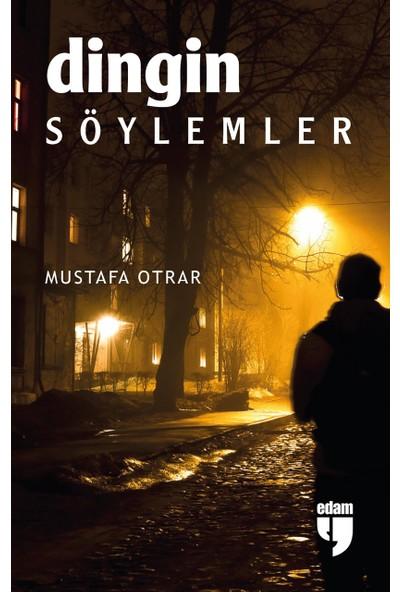 Dingin Söylemler - Mustafa Otrar
