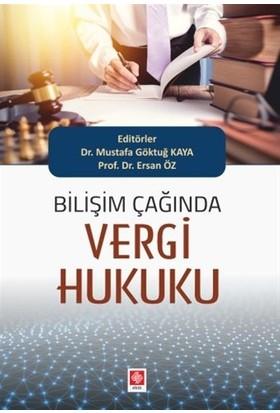 Bilişim Çağında Vergi Hukuku - Mustafa Göktuğ Kaya