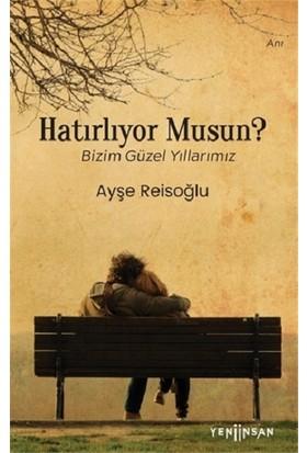 Hatırlıyor Musun? - Ayşe Reisoğlu