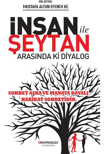 Insan Şeytan Arasındaki Diyalog - Mustafa Altun