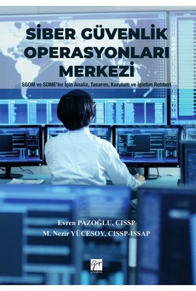 Siber Güvenlik Operasyonları Merkezi - Evren Pazoğlu - Nezir Yücesoy