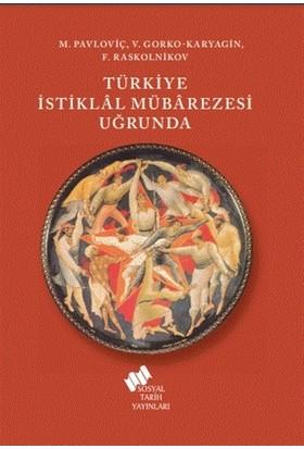 Türkiye Istiklal Mübarezesi Uğrunda - V. Gorko-Karyagin, F. Raskolnikov