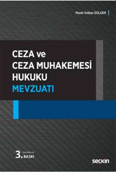 Ceza ve Ceza Muhakemesi Hukuku Mevzuatı - Murat V. Dülger
