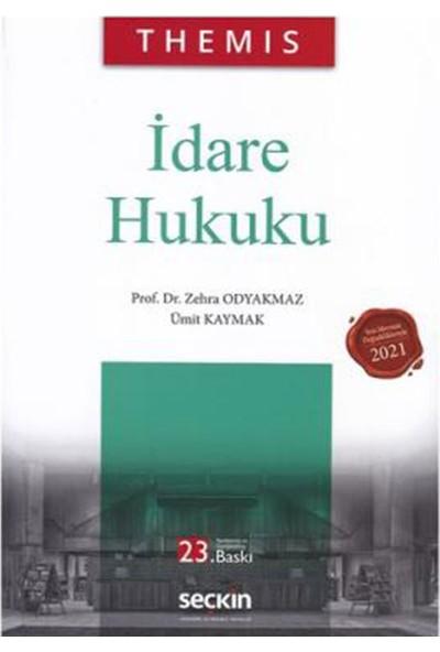 Themis – Idare Hukuku - Zehra Odyakmaz - Ümit Kaymak