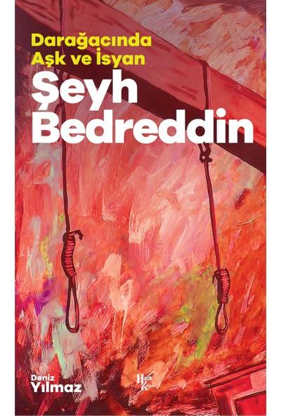 Şeyh Bedreddin - Darağacında Aşk ve Isyan - Mustafa Balbay