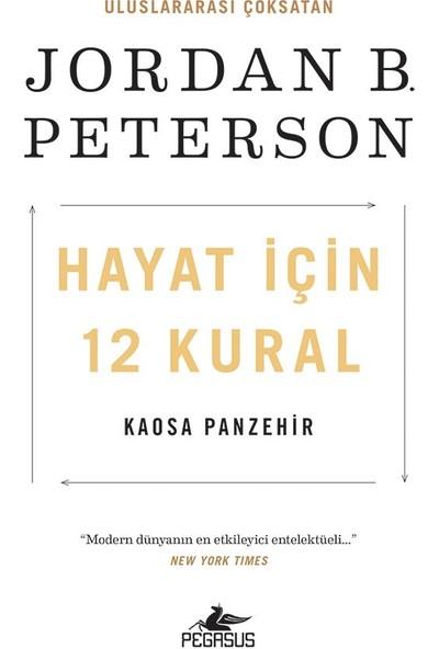 Hayat Için 12 Kural: Kaosa Panzehir - Jordan B. Peterson