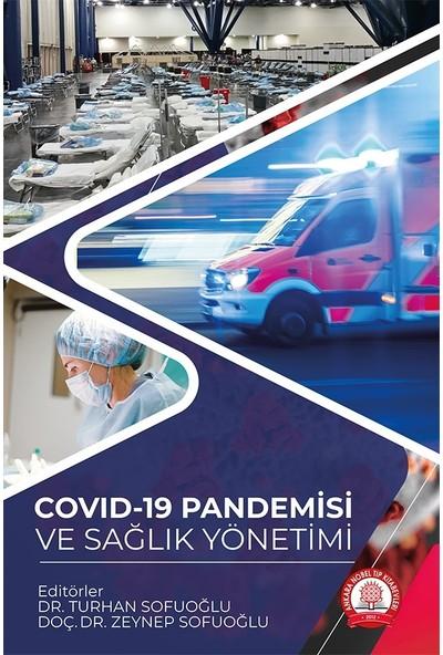 Covid-19 Pandemisi ve Sağlık Yönetimi - Turhan Sofuoğlu - Zeynep Sofuoğlu
