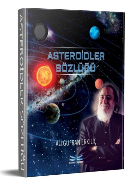 Asteroidler Sözlüğü - Ali Gufran Erkılıç