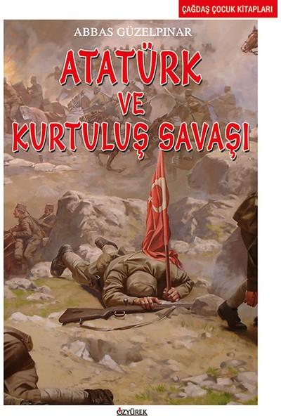 Atatürk Ve Kurtuluş Savaşı-Abbas Güzelpınar