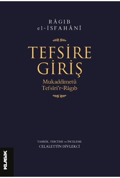 Klasik Yayınları - Tefsire Giriş - Ragıb El Isfahani