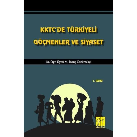 KKKTC'de Türkiyeli Göçmenler ve Siyaset - M. Inanç Özekmekçi Ekitap İndir | PDF | ePub | Mobi