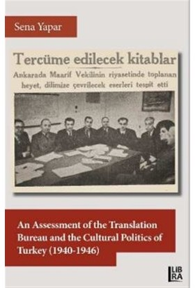 An Assessment Of The Translation Bureau And The Cultural Politics Of Turkey (1940-1946) - Sena Yapar