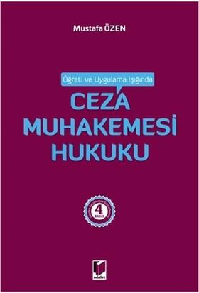 Öğreti ve Uygulama Işığında Ceza Muhakemesi Hukuku - Mustafa Özen