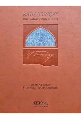 Rauf Tunçay - Bir Sanatçının Mirası - Lokman Coşkun