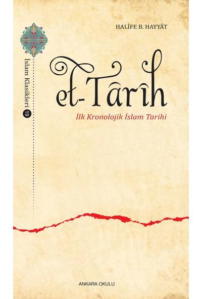 Et-Tarih Ilk Kronolojik Islam Tarihi - Halife B. Hayyat