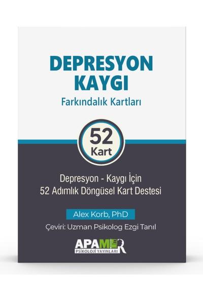 Depresyon Kaygı Farkındalık Kartları - Alex Korb