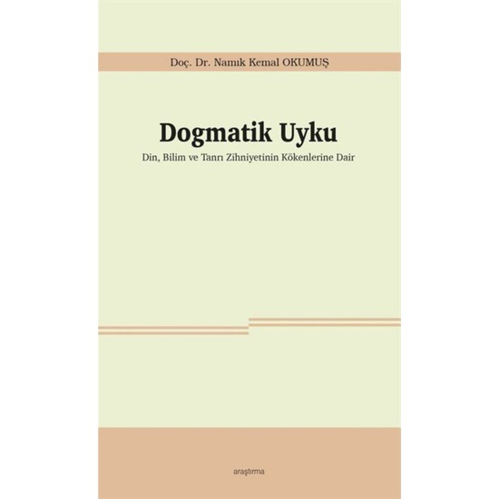 Dogmatik Uyku Din, Bilim ve Tanrı Zihniyetinin Kökenlerine Dair - Namık Kemal Okumuş Ekitap İndir | PDF | ePub | Mobi