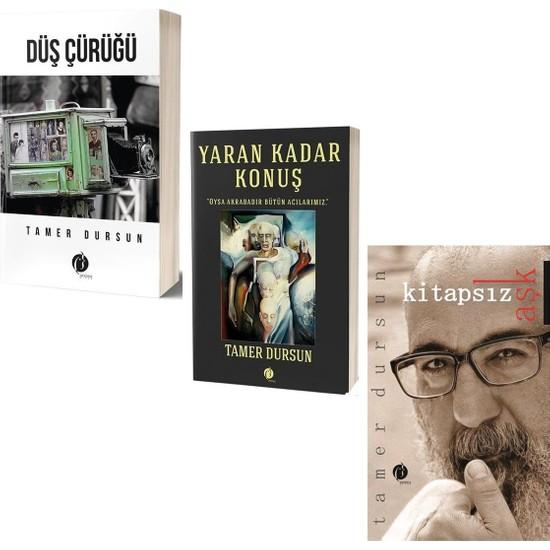 Düş Çürüğü & Yaran Kadar Konuş & Kitapsız Aşk (3 Kitap Takım) - Tamer Dursun