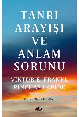 Tanrı Arayışı ve Anlam Sorunu - Viktor E. Frankl