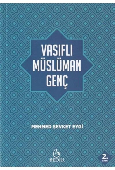 Vasıflı Müslüman Genç - Mehmed Şevket Eygi