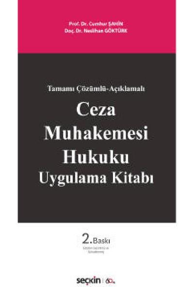 Ceza Muhakemesi Hukuku Uygulama Kitabı - Cumhur Şahin