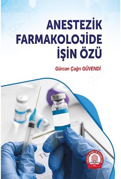 Anestezik Farmakolojide Işin Özü - Gürcan Çağrı Güvendi
