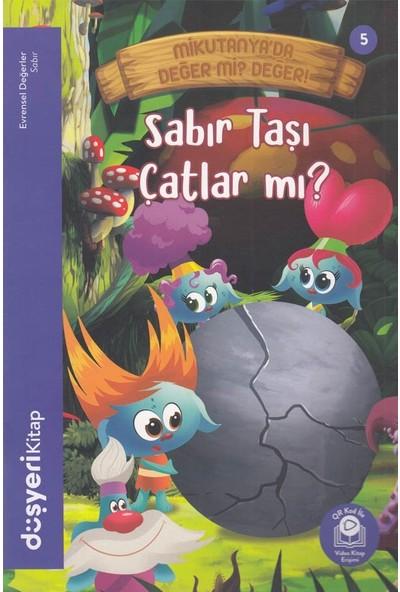 Düşyeri Yayınları Sabır Taşı Çatlar Mı? - Evrensel Değerler Serisi