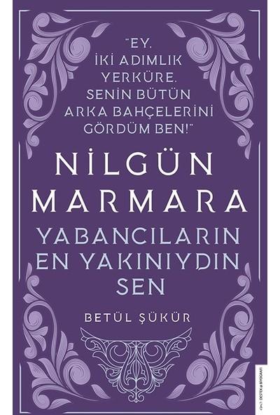 Nilgün Marmara-Yabancıların En Yakını Sendin - Betül Şükür