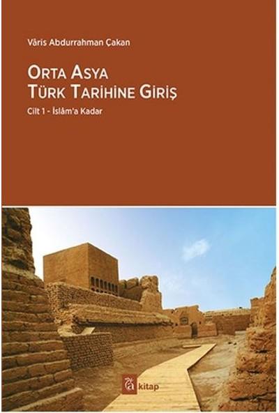 A Kitap Orta Asya Türk Tarihine Giriş Cilt 1