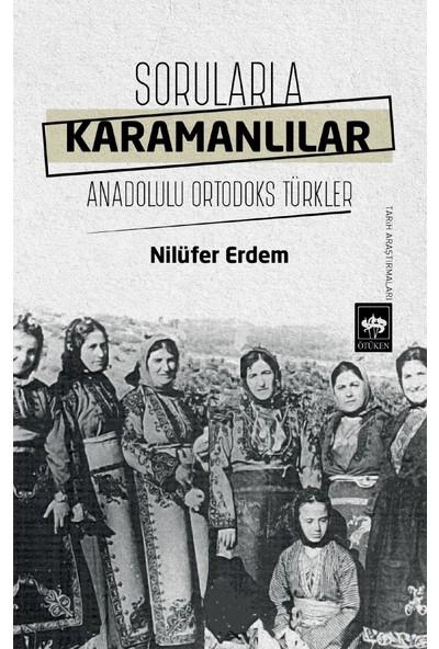 Sorularla Karamanlılar - Nilüfer Erdem