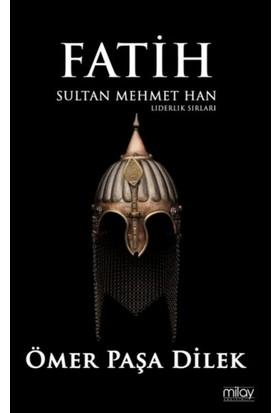 Milay Yayınları Fatih Sultan Mehmet Han - Liderlik Sırları