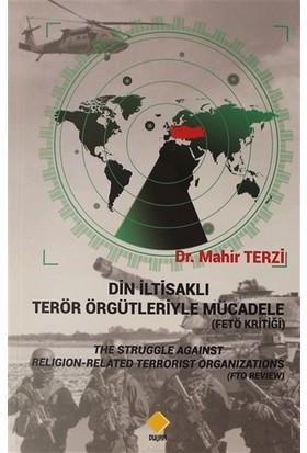 Din Iltisaklı Terör Örgütleriyle Mücadele - Mahir Terzi
