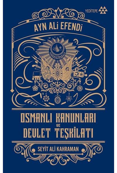 Osmanlı Kanunları ve Devlet Teşkilatı - Ayn Ali Efendi