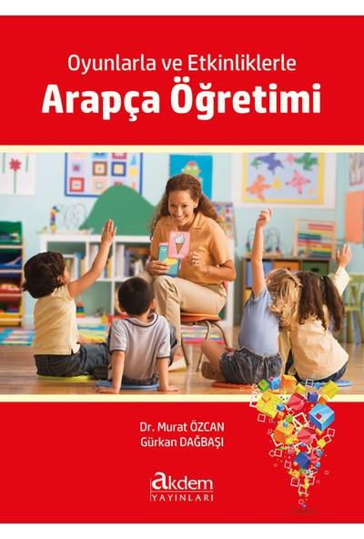 Oyunlarla ve Etkinliklerle Arapça Öğretimi - Gürkan Dağbaşı