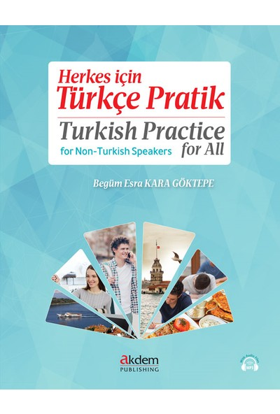 Herkes Için Türkçe Pratik - Turkish Practice For All - Begüm Esra Kara Göktepe