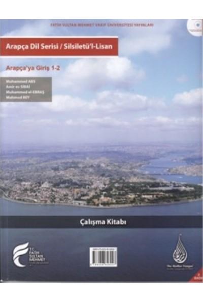 Arapça Dil Serisi / Silsiletü'l-Lisan Arapça'ya Giriş 1-2 Çalışma Kitabı