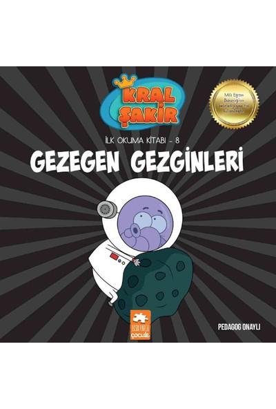Kral Şakir İlk Okuma Kitabı 8: Gezegen Gezginleri (Pedagog Onaylı) - Varol Yaşaroğlu