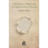 Müslümanın Bilgilendirme ve Değerlendirme Metodu - Mehmet Sümbül