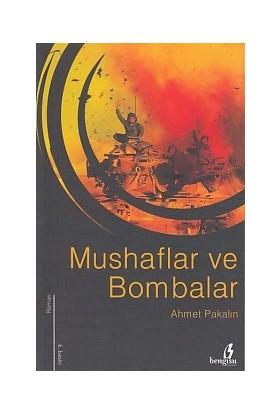 Mushaflar ve Bombalar - Ahmet Pakalın