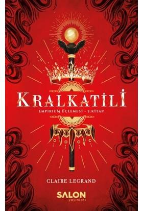 Kralkatili - Empirium Üçlemesi 2. Kitap - Claire Legrand