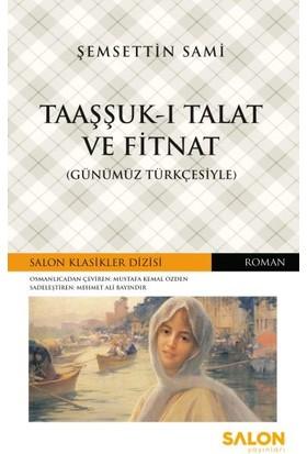 Taaşşuk-I Talat ve Fitnat - Günümüz Türkçesiyle - Semsettin Sami