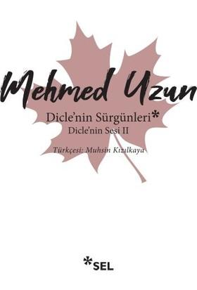 Dicle'nin Sürgünleri - Dicle'nin Sesi 2 - Mehmed Uzun