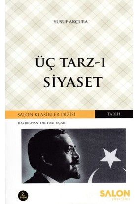 Üç Tarz I Siyaset - Yusuf Akçura