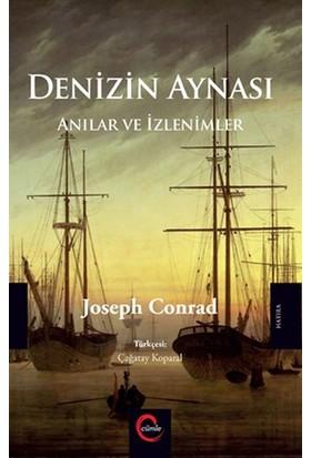 Denizin Aynası - Anılar ve Izlenimler - Joseph Conrad