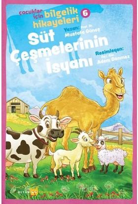 Süt Çeşmelerinin Isyanı - Çocuklar Için Bilgelik Hikayeleri 6 - Mustafa Güneş