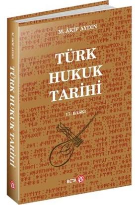 Türk Hukuk Tarihi - M. Akif Aydın