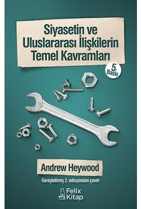 Felix Kitap Siyasetin ve Uluslararası Ilişkilerin Temel Kavramları