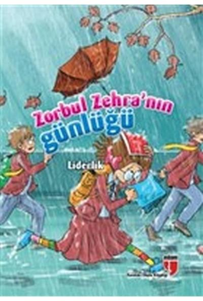 Liderlik / Zorbul Zehra'nın Günlüğü - Neriman Karatekin