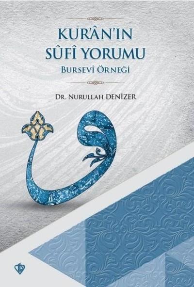 Kur'an'ın Sufi Yorumu - Bursevi Örneği - Nurullah Denizer